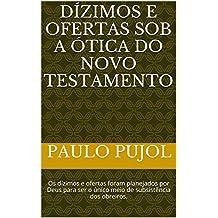 Dízimos e Ofertas sob a Ótica do Novo Testamento: Os dízimos e ofertas foram planejados por Deus para ser o único meio de subsistência dos obreiros.