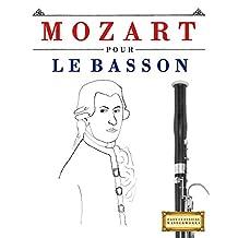 Mozart pour le Basson: 10 pièces faciles pour le Basson débutant livre (French Edition)