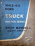 1962-63 Ford 850-1100 Series Truck Shop Manual Supplement