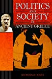 Politics and Society in Ancient Greece, Nicholas F. Jones, 0275987655