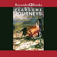 Fearsome Journeys: The New Solaris Book Of Fantasy Audiobook by Jonathan Strahan Narrated by Lucien Dodge, Susan Hanfield, Jamie Renell, Peter Altschuler, Merritt Hicks, Michael Welch