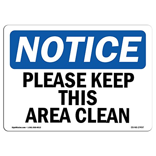 Keep Area Clean Sign - OSHA Notice Signs - Please Keep This Area Clean Sign | Extremely Durable Made in The USA Signs or Heavy Duty Vinyl Label Decal | Protect Your Construction Site, Warehouse & Business