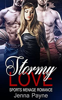 Sports Romance: Sports Menage: Stormy Love (New Adult Basketball MFM Alpha Male Billionaire Sports Romance) (Contemporary Coming of Age Taboo Pregnancy Romance Short Stories)