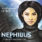 Nephilius: A Walker Saga, Book 5 | Jaymin Eve