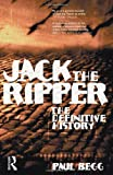 Jack the Ripper: The Definitive History by Paul Begg front cover