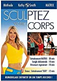 KATHY SMITH - Ultimate Sculpt-METHODE MATRIX - Sculptez votre Corps