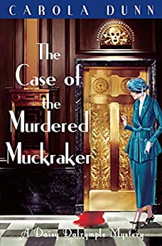 The Case of the Murdered Muckraker (A Daisy Dalrymple Mystery) by [Dunn, Carola]