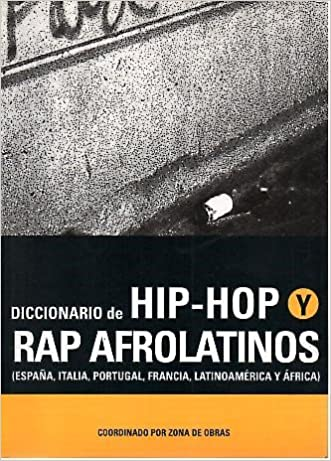 b0e29b74e1 Diccionario De Hip-Hop y Rap Afrolatinos  Dictionary of Hip-Hop and  Afro-Latin Rap(Paperback) - 2002 Edition  Sociedad General De Autores Y   0884407418992  ...