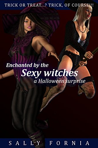 (Enchanted by the sexy witches: a Halloween surprise (Cult of the Futa goddess Book)