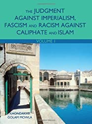 The Judgment Against Imperialism, Fascism and Racism Against Caliphate and Islam: Volume 1 by Khondakar Golam Mowla (2008-10-16)