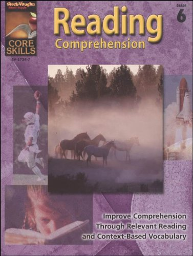 Core Skills: Reading Comprehension: Reproducible Grade 6: STECK ...