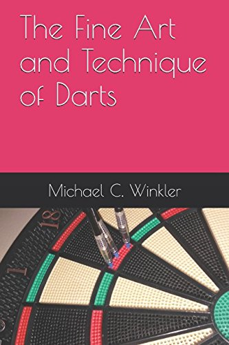 The Fine Art and Technique of Darts