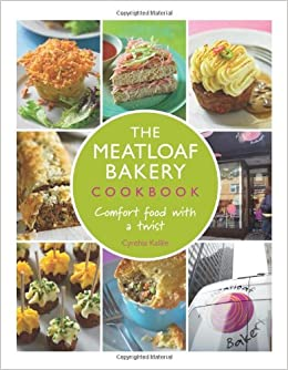 The meatloaf bakery cookbook comfort food with a twist cynthia the meatloaf bakery cookbook comfort food with a twist cynthia kallile 9781440544545 amazon books forumfinder Gallery