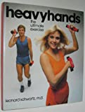 Heavyhands : The Ultimate Exercise System, Schwartz, Leonard, 0316775576