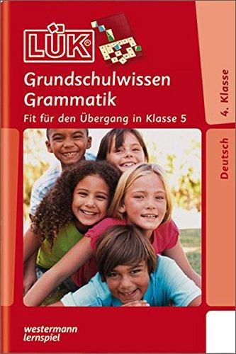 LÜK / Deutsch: LÜK: Grundschulwissen Grammatik 4. / 5. Klasse: Fit für den Übergang