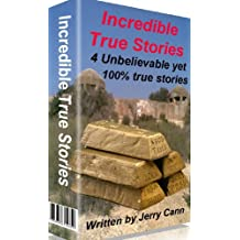 My Incredible True Stories: True Stories, each real story has an incredible twist or an unexpected and surprise ending
