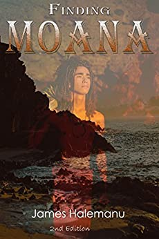 Finding Moana: Book One by [Halemanu, James]