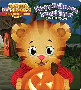Happy Halloween Daniel Tiger A Lift The Flap Book Angela C