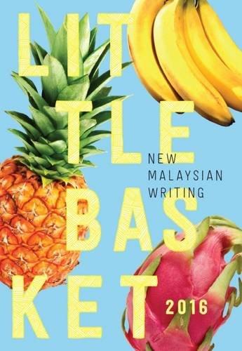 LITTLE BASKET 2016: New Malaysian Writing