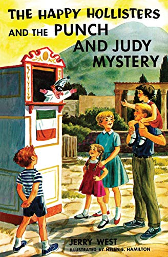 The Happy Hollisters and the Punch and Judy Mystery: (Volume 27) by [West, Jerry]