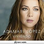 Viviendo [Spanish Edition] | Adamari Lopez