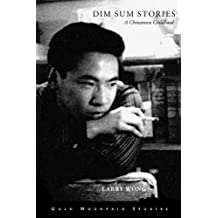 Dim Sum Stories: A Chinatown Childhood: Gold Mountain Stories: A series co-published by the Chinese Canadian Historical Society of British Columbia, and the Initiative for Student Research and Teaching in Chinese Canadian Studies, UBC