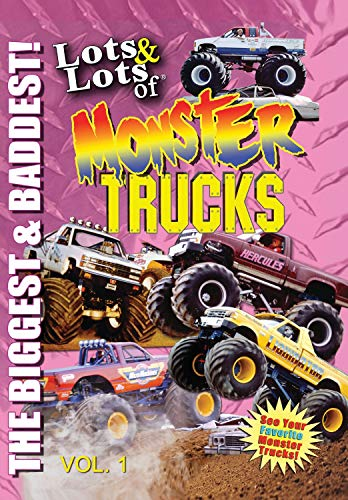 (Lots & Lots of Monster Trucks Volume 1 - The Biggest and Baddest)