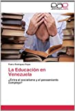 La Educación en Venezuel, Pedro Rodriguez Rojas, 3845484845
