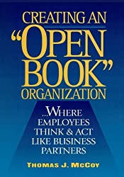 Creating an Open-Book Organization: .Where Employees Think & Act Like Business Partners