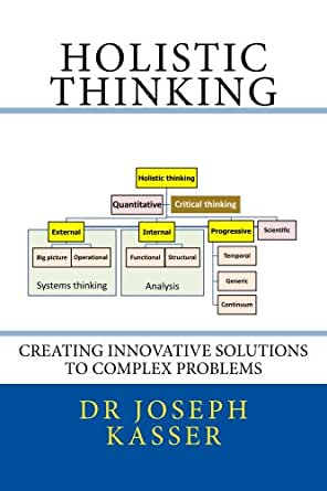 Amazon com: Holistic thinking: Creating innovative solutions to