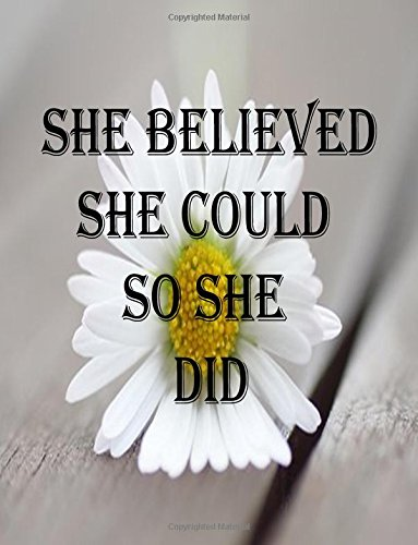Download She Believed She Could So She Did (Popular Quote Ever Notebook and Journal): Notebook/Journal 100Pages Perfect Size 8.5x11 inches Popular Quote ... Book, Notebook, Journal, Gift no.17 pdf