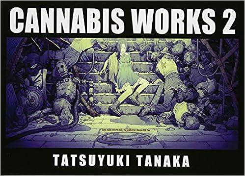 Cannabis Works 2 田中達之作品集 田中 達之 本 通販 Amazon