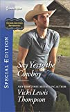 Say Yes to the Cowboy (Thunder Mountain Brotherhood Book 2559)