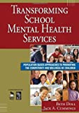 img - for Transforming School Mental Health Services: Population-Based Approaches to Promoting the Competency and Wellness of Children (Joint Publication) (2007-09-12) book / textbook / text book