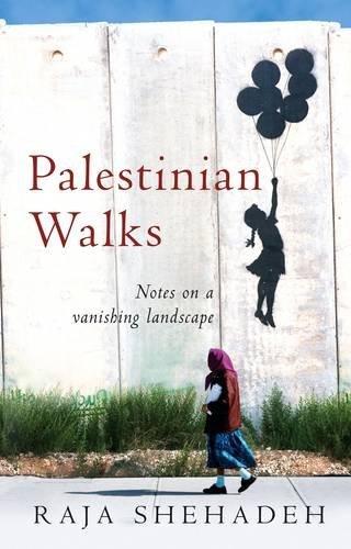 Palestinian Walks: Notes on a Vanishing Landscape by Raja Shehadeh (2007-08-30) (Palestinian Walks Notes On A Vanishing Landscape)
