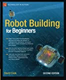 Robot Building for Beginners (Technology in Action) by David Cook Picture