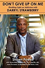 Don't Give Up on Me: Shedding Light on Addiction with Darryl Strawberry