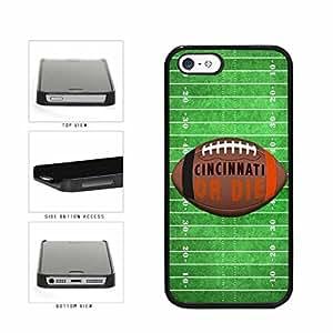 Cincinnati or Die Football Field Plastic Phone Case Back Cover Apple iPhone 5 5s