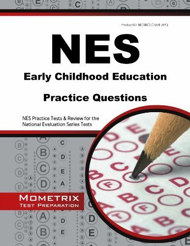 NES Early Childhood Education Practice Questions: NES Practice Tests & Review for the National Evaluation Series Tests by NES Exam Secrets Test Prep Team (2014-03-31)