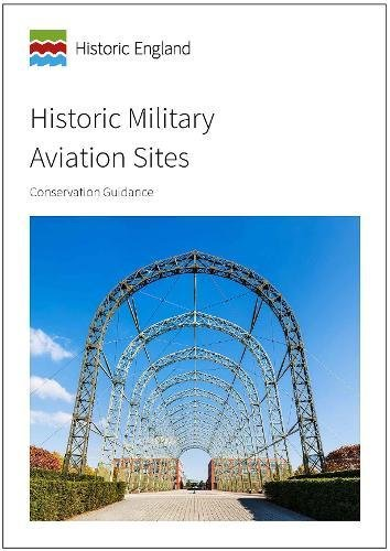 Historic Military Aviation Sites: Conservation Guidance