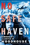 Front cover for the book No Safe Haven by Kimberley Woodhouse