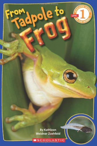 (Scholastic Reader Level 1: From Tadpole to Frog)