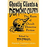 Ghostly Clients and Demonic Culprits: The Roots of Occult Detective Fiction