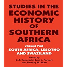Studies in the Economic History of Southern Africa: Volume Two : South Africa, Lesotho and Swaziland: 002