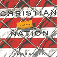 Christian Nation Audiobook by Frederic C. Rich Narrated by Oliver Wyman
