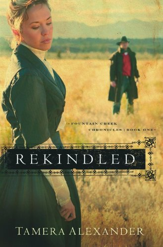 Rekindled (Fountain Creek Chronicles, Book 1)