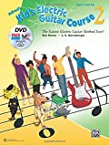 Alfred's Kid's Electric Guitar Course 2: The Easiest Electric Guitar Method Ever! (Book, DVD & Online Audio, Video & Software) (Kid's Guitar Course)