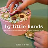 By Little Hands, Elyse Rosati, 1425186025
