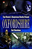 img - for Foul Deeds and Suspicious Deaths around Oxfordshire book / textbook / text book