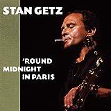 'Round Midnight in Paris - Stan Getz by Stan Getz